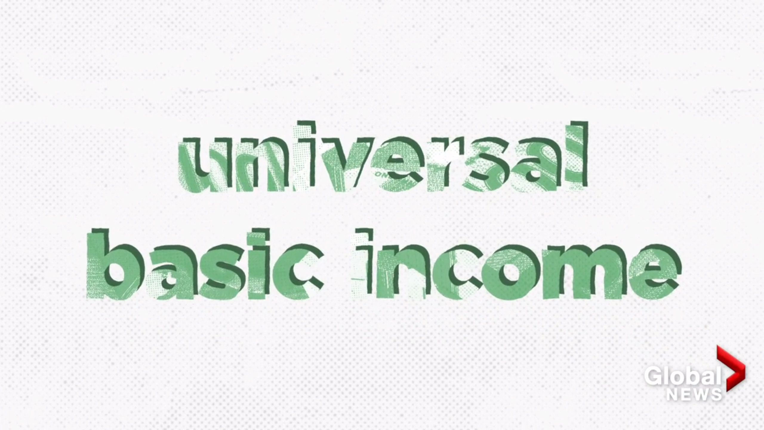 The Case For Universal Basic Income in Post-Pandemic Canada - Global News